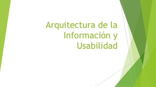 Arquitectura de laInformación yUsabilidad