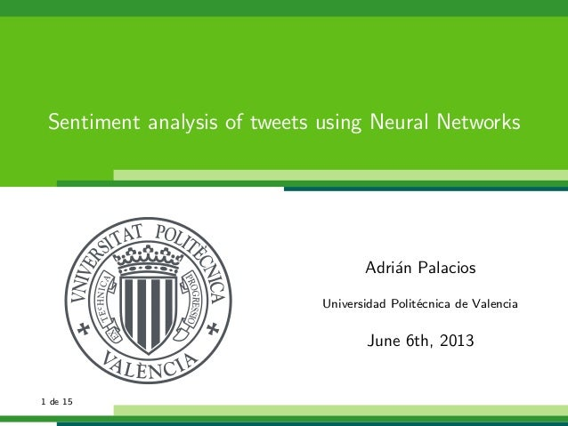 Sentiment analysis of tweets using Neural Networks