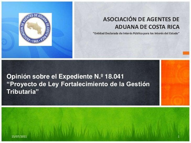 """ASOCIACIÓN DE AGENTES DE ADUANA DE COSTA RICA<br />""""Entidad Declarada de Interés Pública para los Interés del Estado""""<br /..."""