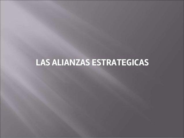 LAS ALIANZAS ESTRATEGICAS