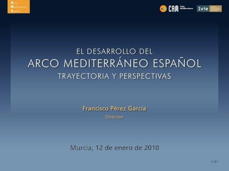 Caja Mediterráneo y el Ivie presentan un estudio sobre la trayectoria y las perspectivas del Arco Mediterráneo Español