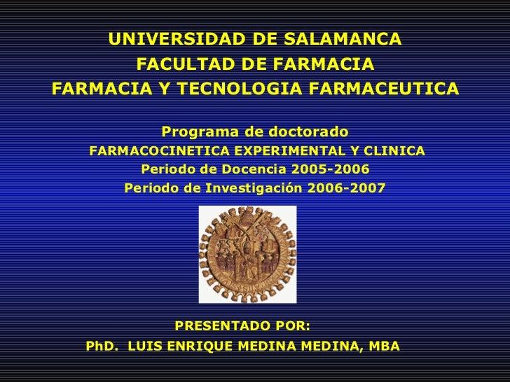 UNIVERSIDAD DE SALAMANCA FACULTAD DE FARMACIA FARMACIA Y TECNOLOGIA FARMACEUTICA Programa de doctorado  FARMACOCINETICA EX...
