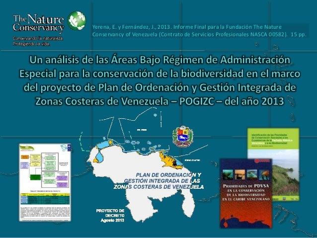 Yerena, E. y Fernández, J., 2013. Informe Final para la Fundación The Nature Conservancy of Venezuela (Contrato de Servici...