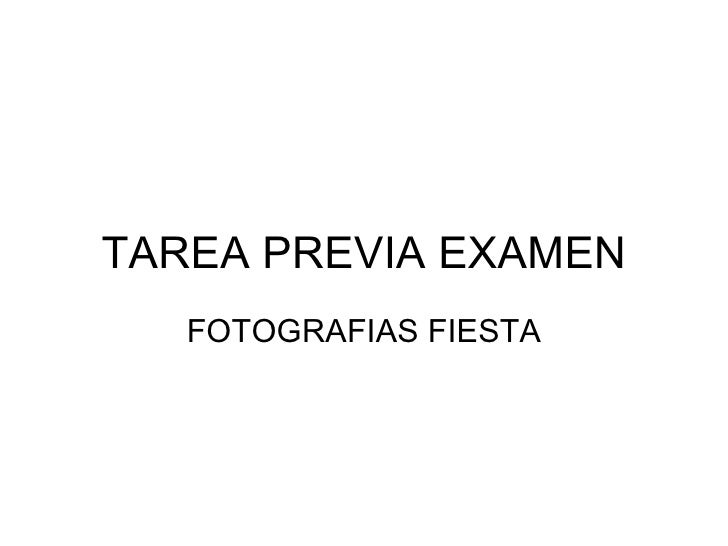 TAREA PREVIA EXAMEN FOTOGRAFIAS FIESTA