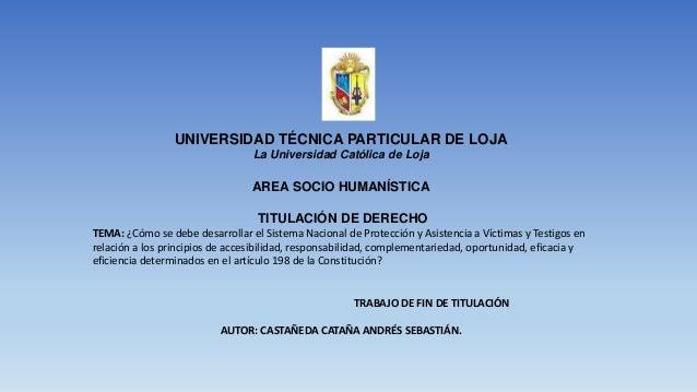 UNIVERSIDAD TÉCNICA PARTICULAR DE LOJA La Universidad Católica de Loja AREA SOCIO HUMANÍSTICA TITULACIÓN DE DERECHO TEMA: ...