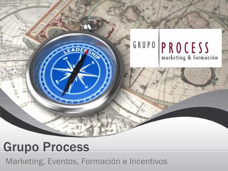 Grupo Process Marketing, Eventos, Formación e Incentivos