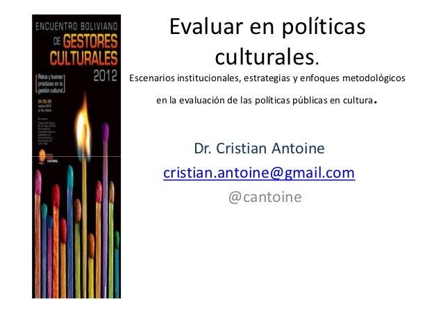 Evaluar en políticas             culturales.Escenarios institucionales, estrategias y enfoques metodológicos              ...