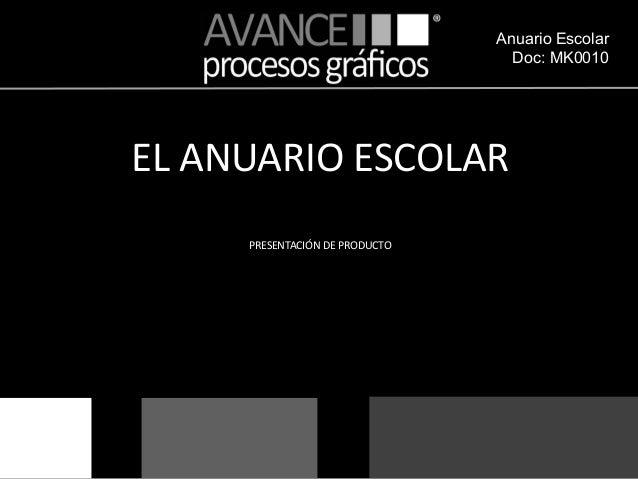 Anuario Escolar Doc: MK0010 1 EL ANUARIO ESCOLAR PRESENTACIÓN DE PRODUCTO