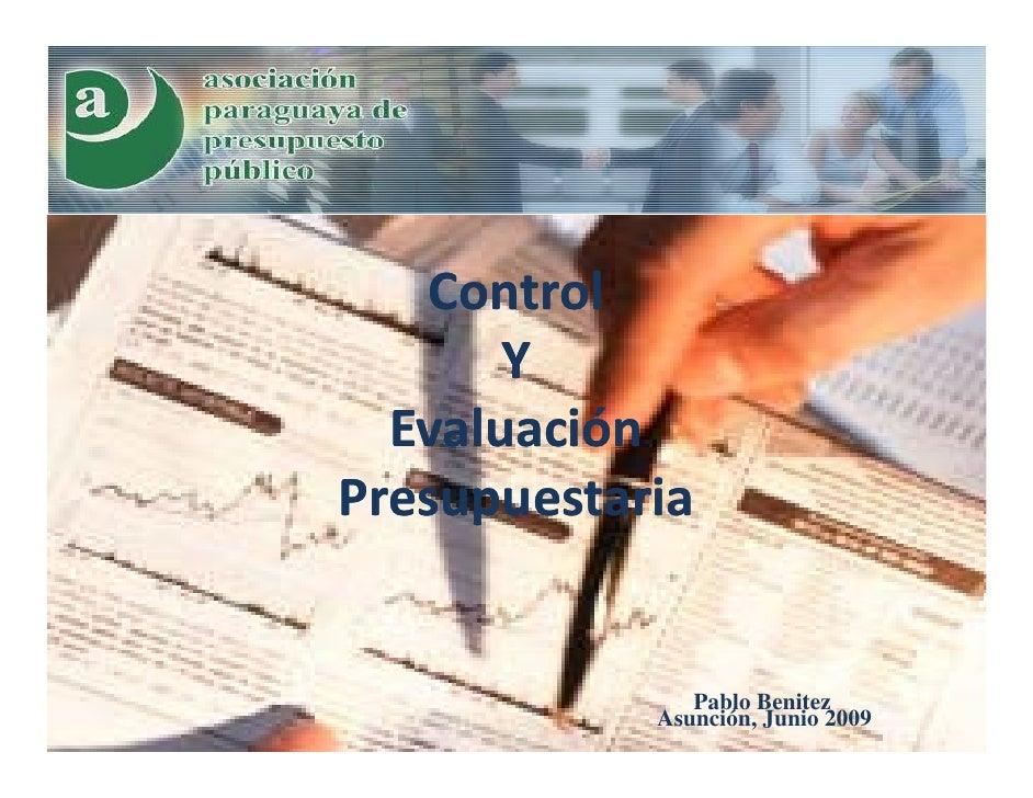 Control        Y   Evaluación Presupuestaria                  Pablo Benitez             Asunción, Junio 2009