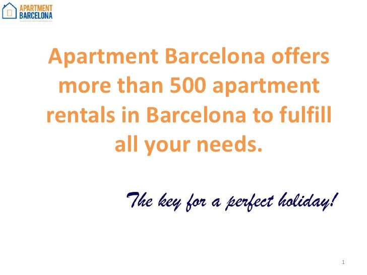 Apartment Barcelona offers more than 500 apartment rentals in Barcelona tofulfillallyourneeds.<br />1<br />