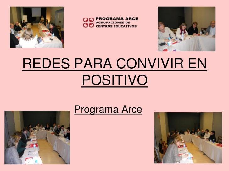 REDES PARA CONVIVIR EN       POSITIVO      Programa Arce