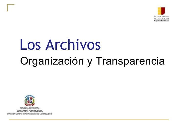 ENJ-500 Los Archivos: Organización y transparencia