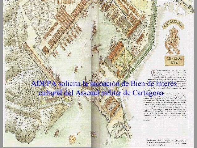 ADEPA solicita la incoación de Bien de interés cultural del Arsenal militar de Cartagena
