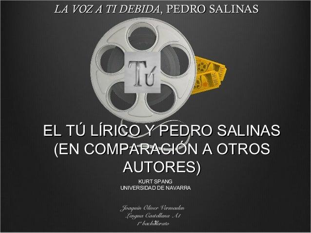 LA VOZ A TI DEBIDA, PEDRO SALINASEL TÚ LÍRICO Y PEDRO SALINAS (EN COMPARACIÓN A OTROS          AUTORES)                 KU...