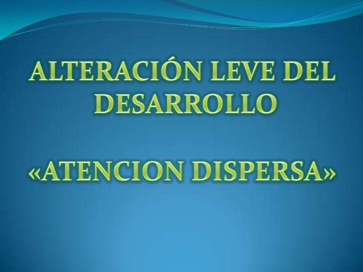 Presentacion atencion dispersa