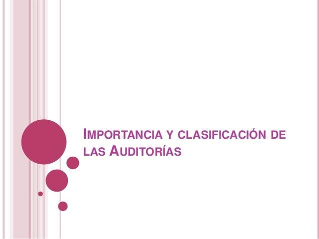 IMPORTANCIA Y CLASIFICACIÓN DELAS AUDITORÍAS