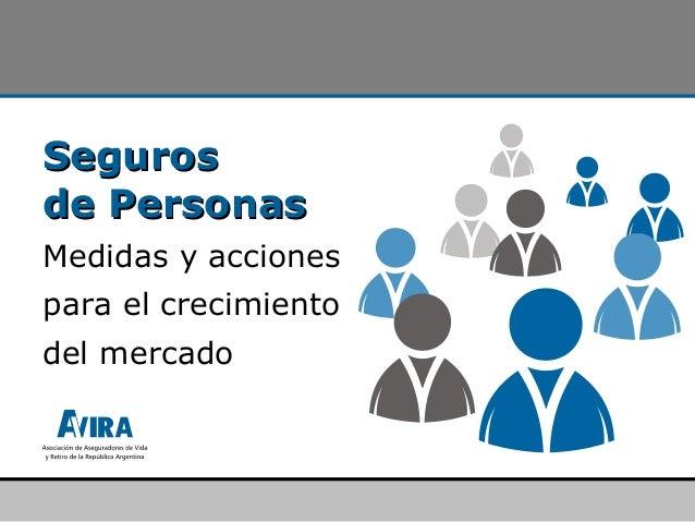 SegurosSegurosde Personasde PersonasMedidas y accionespara el crecimientodel mercado