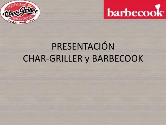 PRESENTACIÓN CHAR-GRILLER y BARBECOOK