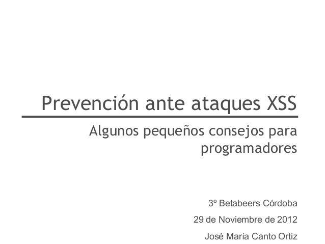Prevención ante ataques XSS     Algunos pequeños consejos para                    programadores                       3º B...