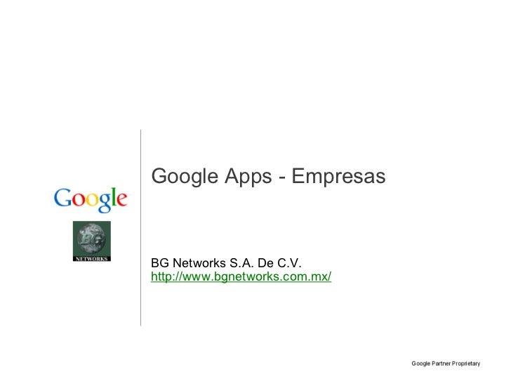 Google Apps - Empresas BG Networks S.A. De C.V. http://www.bgnetworks.com.mx/
