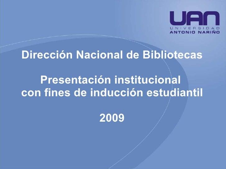 Dirección Nacional de Bibliotecas Presentación institucional  con fines de inducción estudiantil 2009
