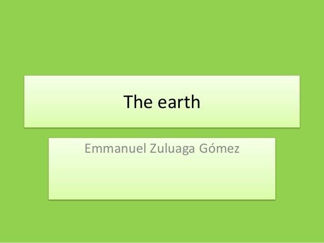 The earth Emmanuel Zuluaga Gómez