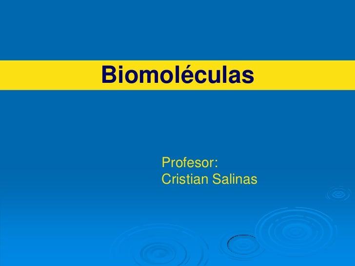 Biomoléculas    Profesor:    Cristian Salinas