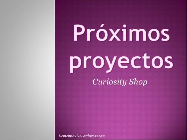 Curiosity Shop Dementiaxix.wordpress.com