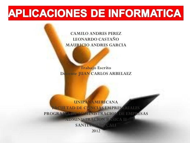 CAMILO ANDRES PEREZ         LEONARDO CASTAÑO       MAURICIO ANDRES GARCIA                                      ...
