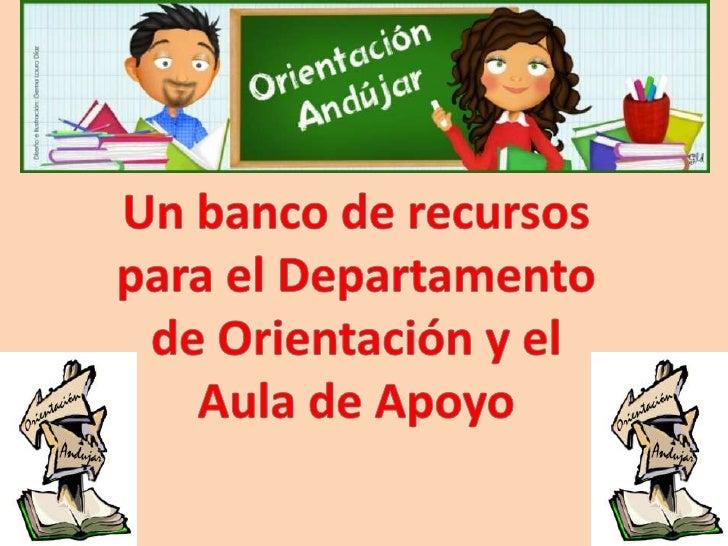 Un banco de recursos para el Departamento de Orientación y el Aula de Apoyo<br />