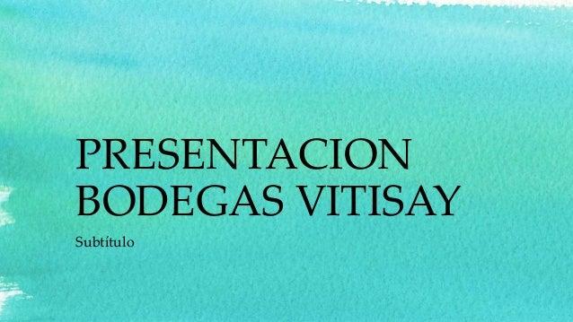 PRESENTACION BODEGAS VITISAY Subtítulo