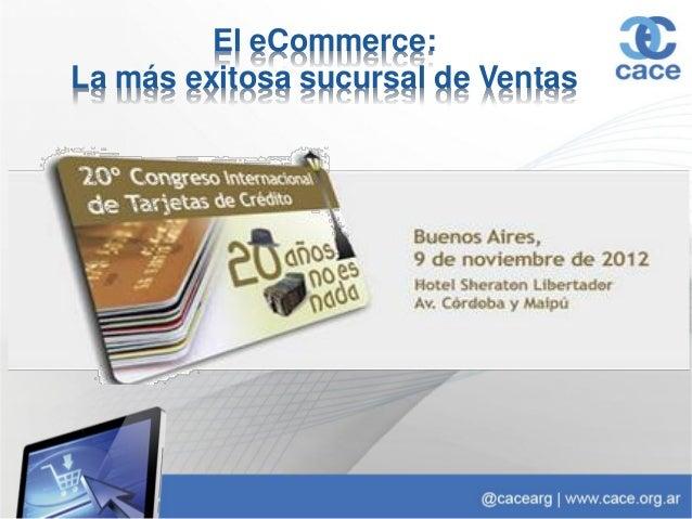 El eCommerce:La más exitosa sucursal de Ventas