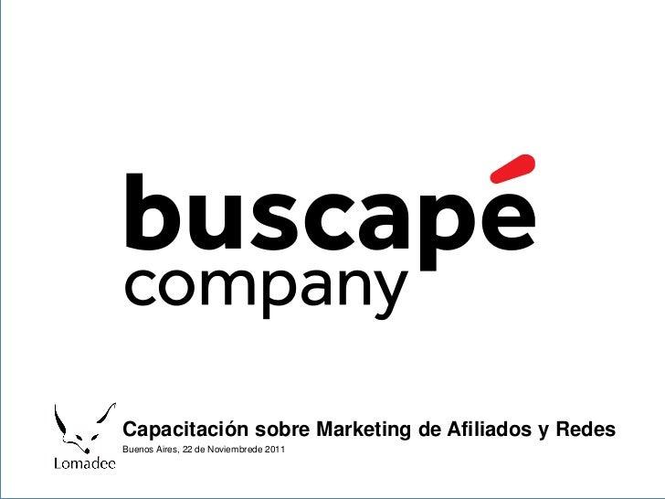 Capacitación sobre Marketing de Afiliados y RedesBuenos Aires, 22 de Noviembrede 2011