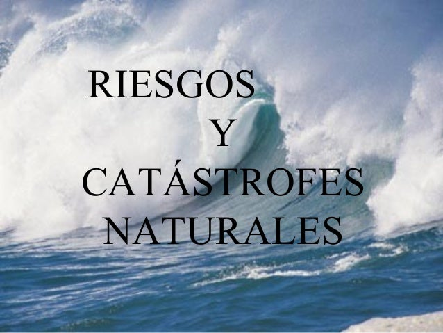Riesgos y catástrofes naturales