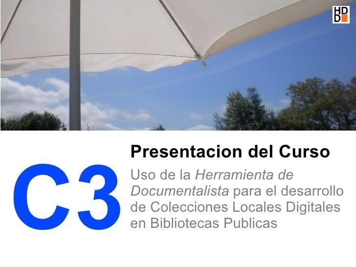 Presentacion del Curso   C3      Uso de la Herramienta de      Documentalista para el desarrollo      de Colecciones Local...