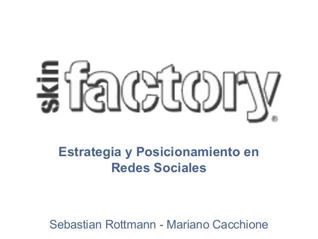 Presentacion: Sebastian Rottmann y Mariano Cacchione- Seminario: Estrategias de Redes Sociales en un Plan de Marketing- agosto 2013- CACE