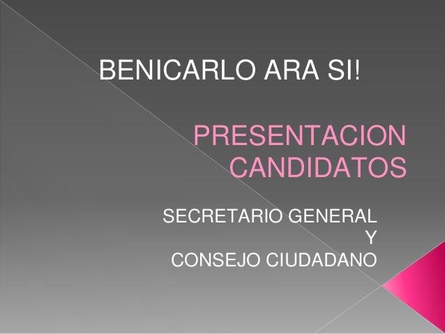 PRESENTACION CANDIDATOS SECRETARIO GENERAL Y CONSEJO CIUDADANO BENICARLO ARA SI!