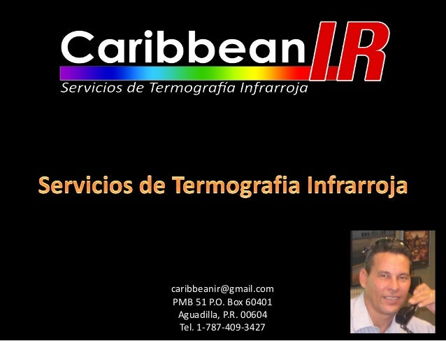 caribbeanir@gmail.comPMB 51 P.O. Box 60401 Aguadilla, P.R. 00604  Tel. 1-787-409-3427