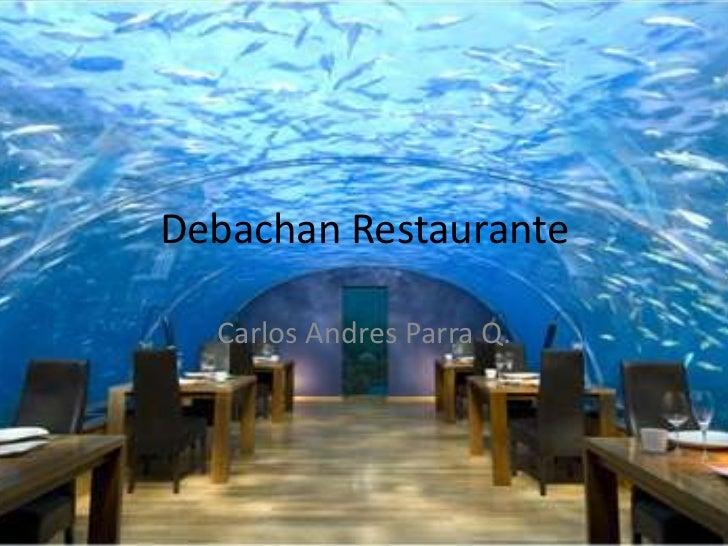 Debachan Restaurante<br />Carlos Andres Parra Q.<br />