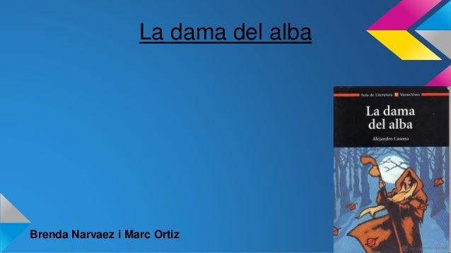 La dama del alba  Brenda Narvaez i Marc Ortiz
