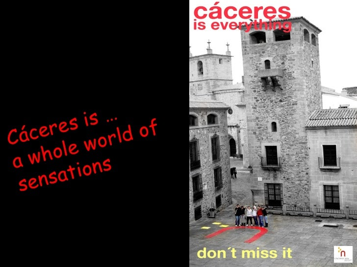 Cáceres is … a whole world of sensations