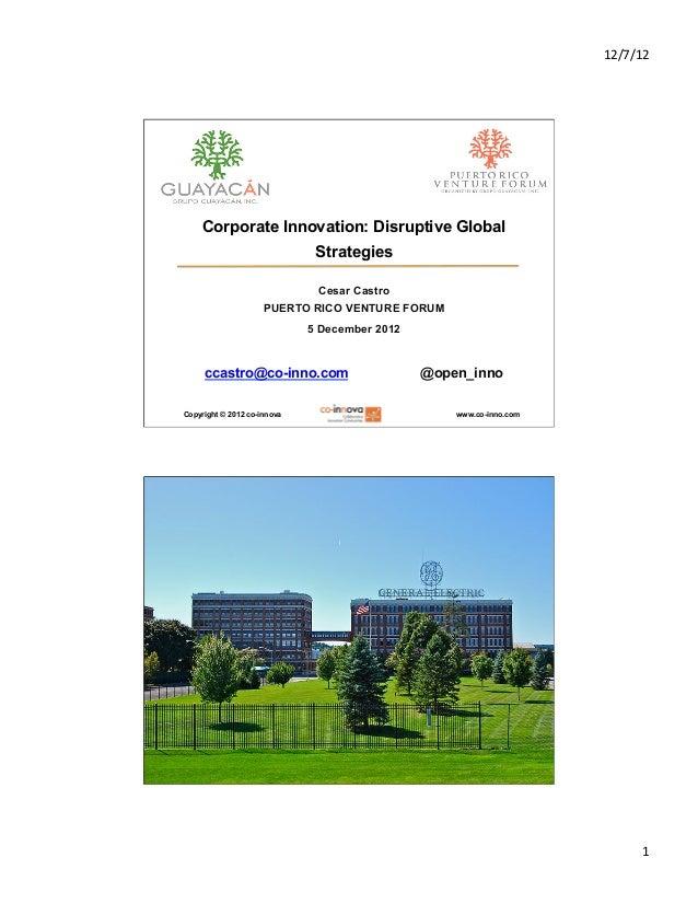 12/7/12      Corporate Innovation: Disruptive Global                              Strategies                            ...