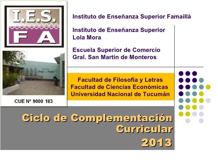 Instituto de Enseñanza Superior Famaillá        Instituto de Enseñanza Superior        Lola Mora        Escuela Superior d...