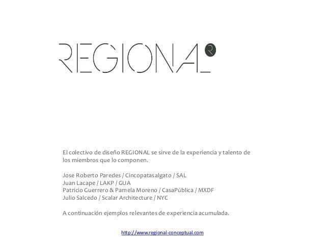 El colectivo de diseño REGIONAL se sirve de la experiencia y talento de los miembros que lo componen. Jose Roberto Paredes...