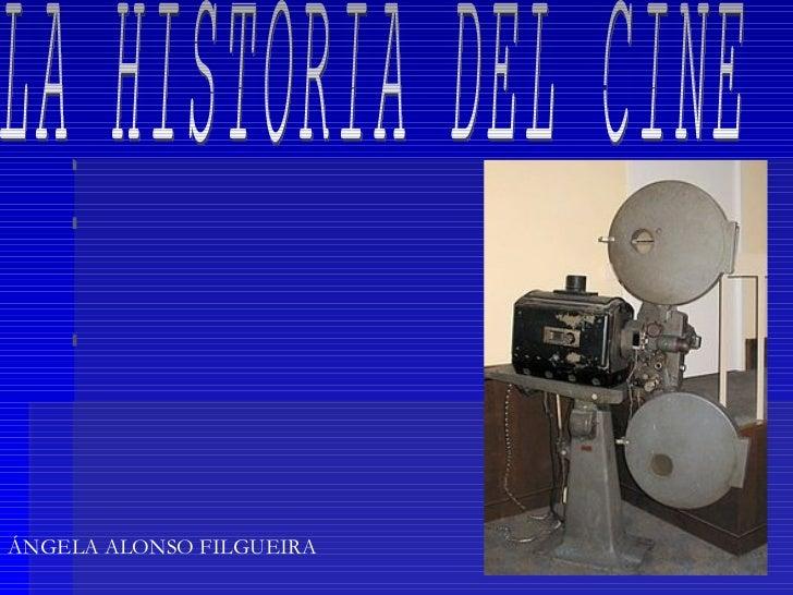 LA HISTORIA DEL CINE ÁNGELA ALONSO FILGUEIRA