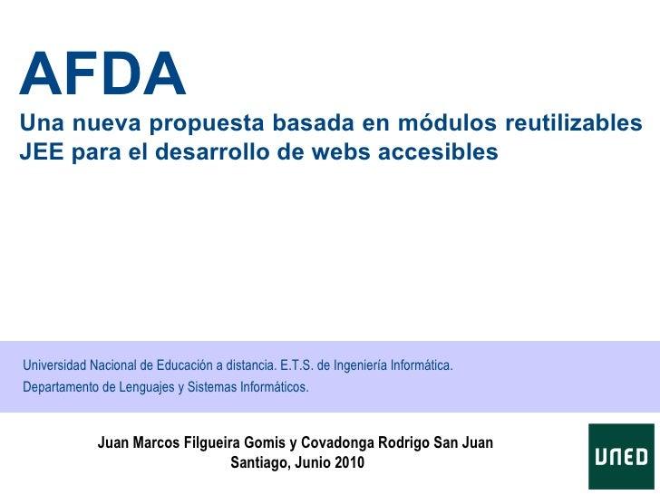 AFDAUna nueva propuesta basada en módulos reutilizablesJEE para el desarrollo de webs accesiblesUniversidad Nacional de Ed...