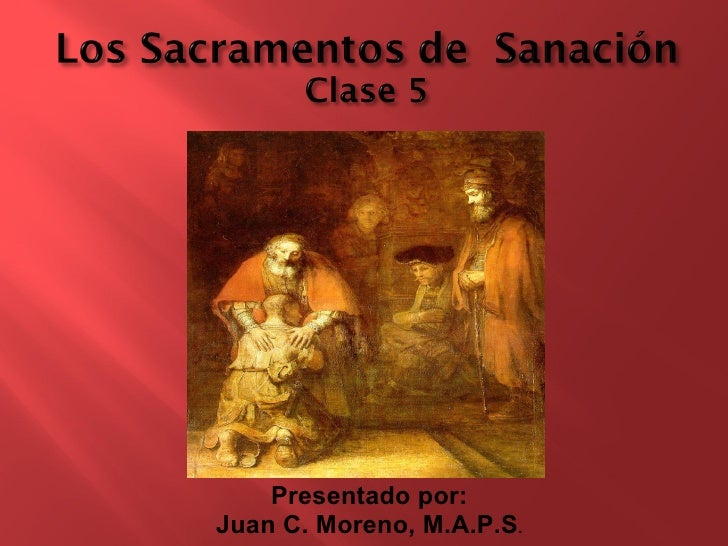 Presentacion clase 5 sacramentos de curacion y sanacion