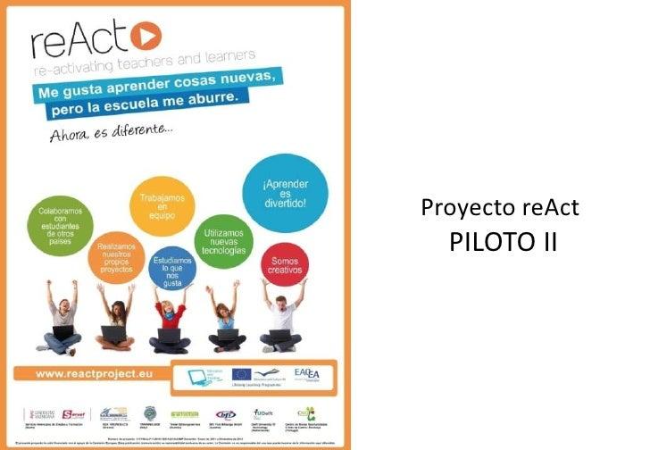 Proyecto reAct  PILOTO II