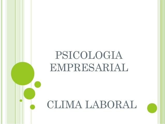 PSICOLOGIA EMPRESARIAL CLIMA LABORAL