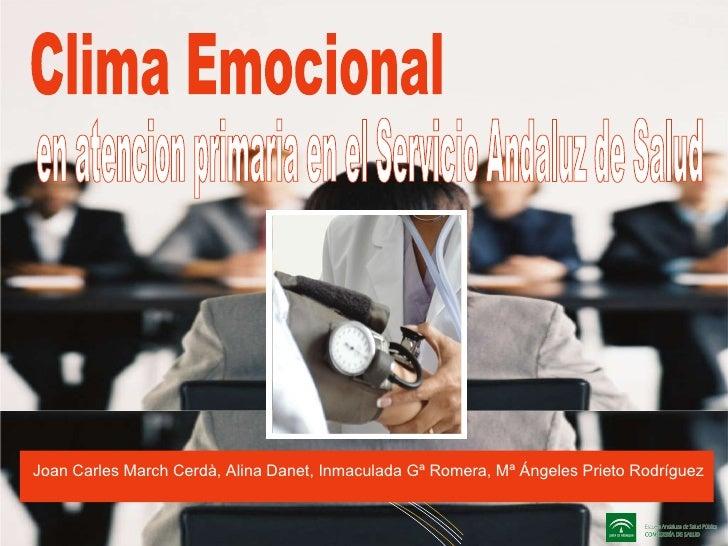 Clima Emocional en atencion primaria en el Servicio Andaluz de Salud Joan Carles March Cerdà, Alina Danet, Inmaculada Gª R...
